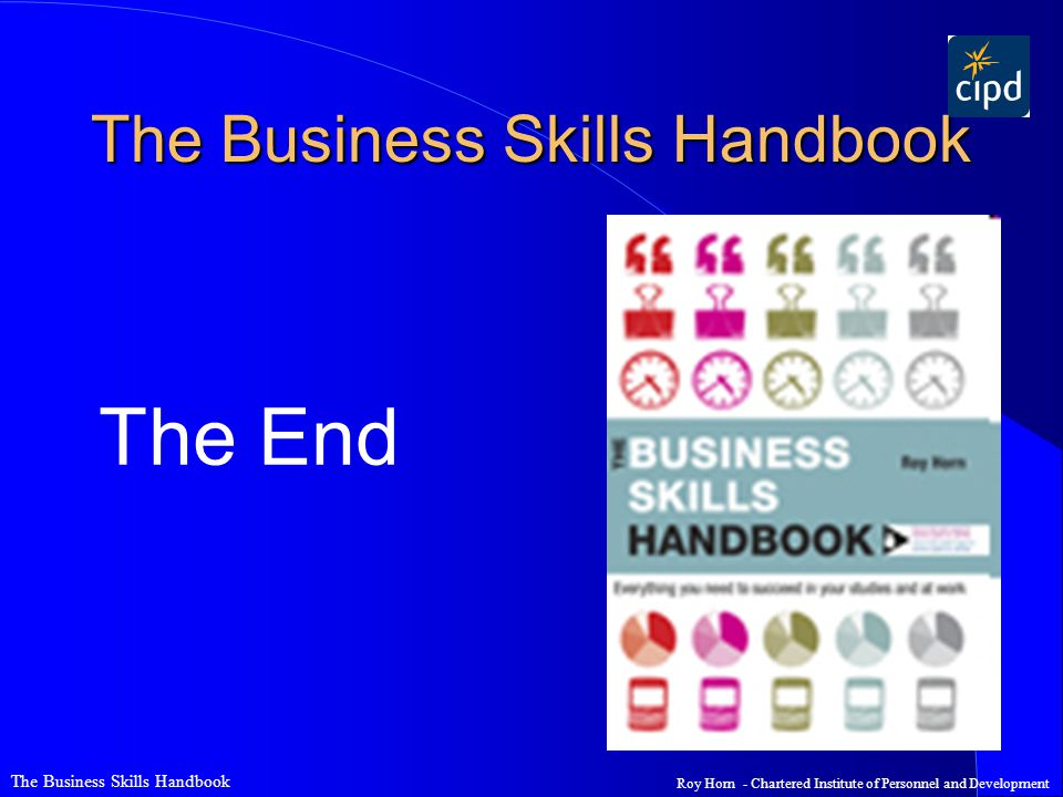 The Business Skills Handbook Roy Horn - Chartered Institute of Personnel and Development The Business Skills Handbook The End