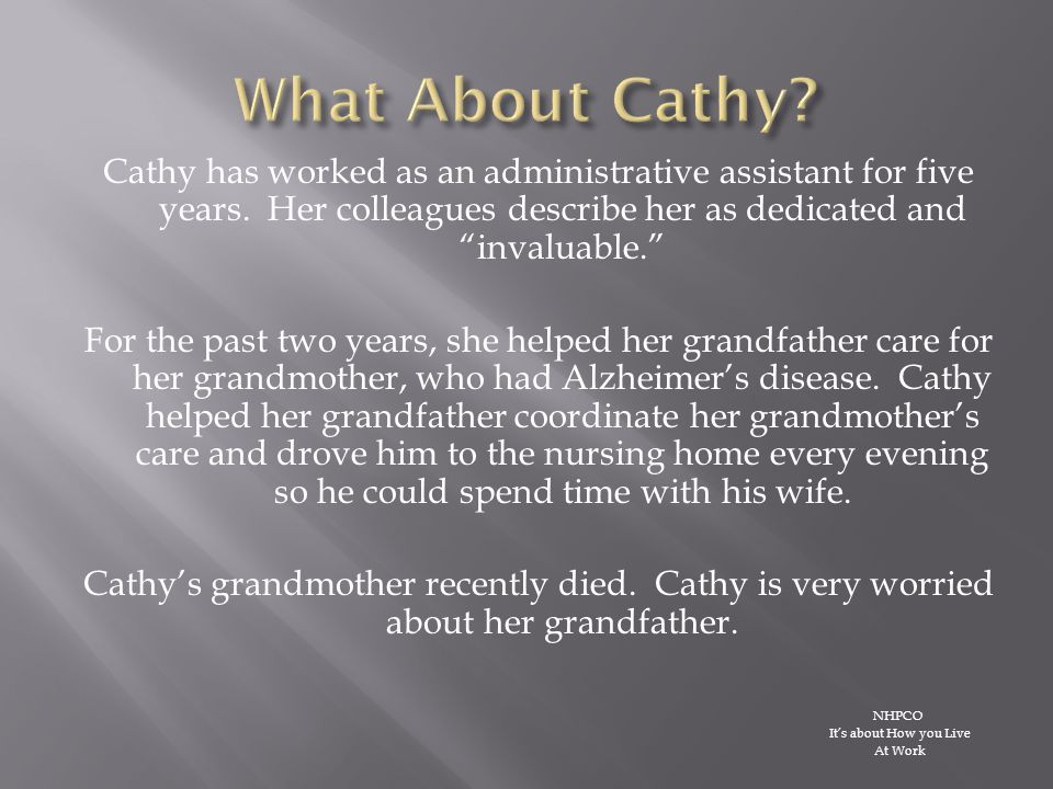 Cathy has worked as an administrative assistant for five years.