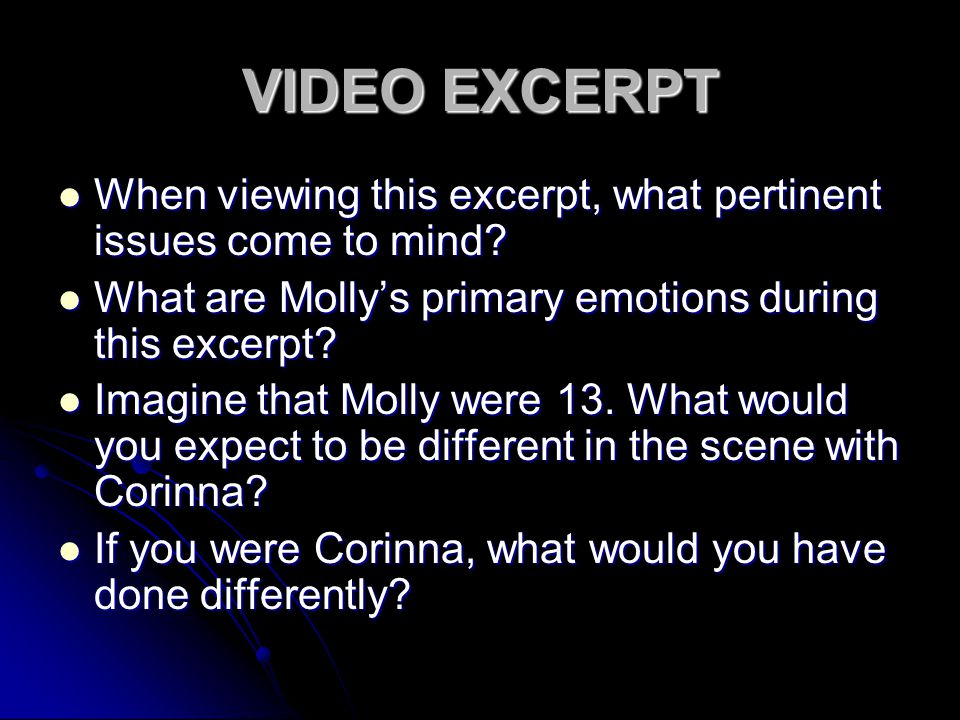 VIDEO EXCERPT When viewing this excerpt, what pertinent issues come to mind.