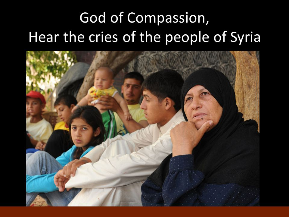God of Compassion, Hear the cries of the people of Syria
