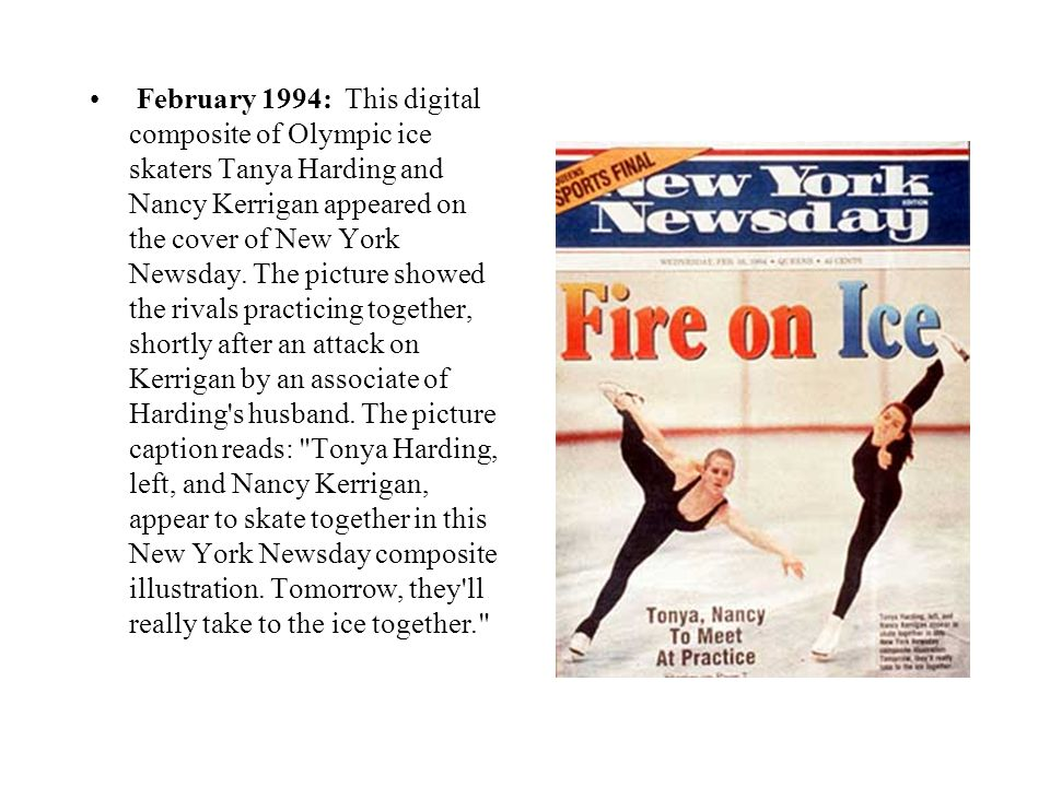 February 1994: This digital composite of Olympic ice skaters Tanya Harding and Nancy Kerrigan appeared on the cover of New York Newsday.