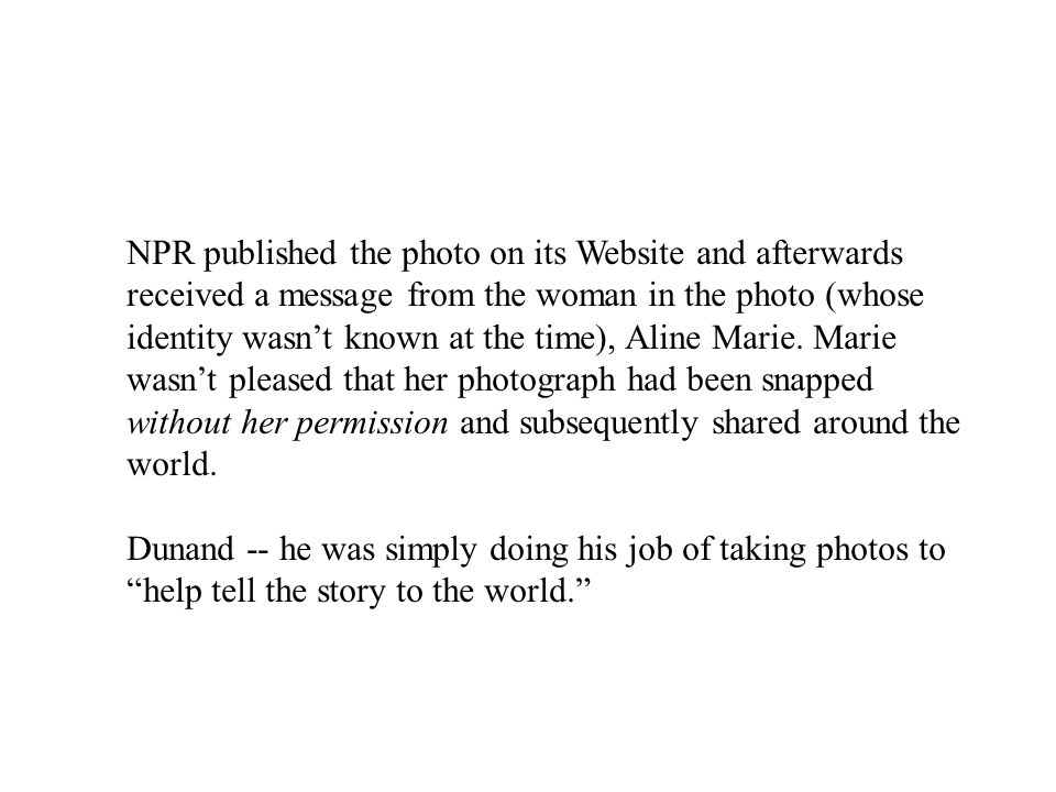 NPR published the photo on its Website and afterwards received a message from the woman in the photo (whose identity wasn't known at the time), Aline Marie.