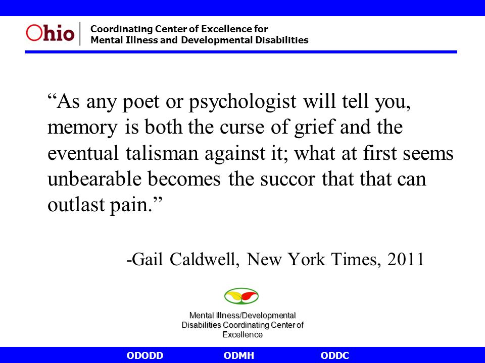 """ODODDODMHODDC Coordinating Center of Excellence for Mental Illness and Developmental Disabilities """"As any poet or psychologist will tell you, memory i"""