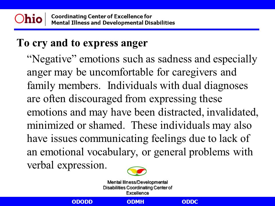 """ODODDODMHODDC Coordinating Center of Excellence for Mental Illness and Developmental Disabilities To cry and to express anger """"Negative"""" emotions such"""