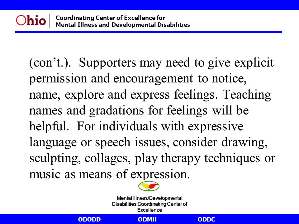 ODODDODMHODDC Coordinating Center of Excellence for Mental Illness and Developmental Disabilities (con't.). Supporters may need to give explicit permi