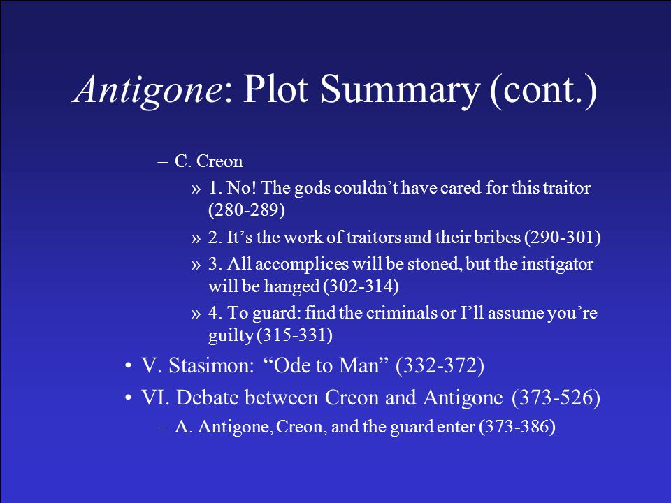 Antigone: Plot Summary (cont.) –C. Creon »1. No.