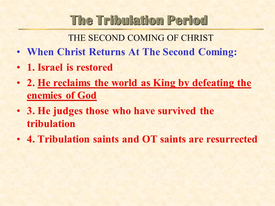 When Christ Returns At The Second Coming: 1.Israel is restored 2.