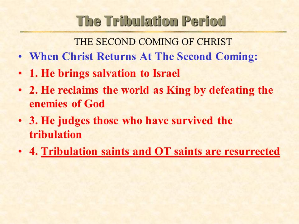 When Christ Returns At The Second Coming: 1. He brings salvation to Israel 2. He reclaims the world as King by defeating the enemies of God 3. He judg