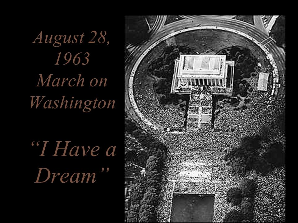"August 28, 1963 March on Washington ""I Have a Dream"""