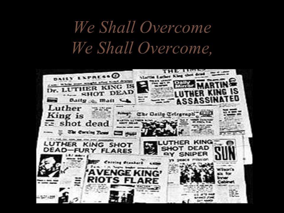 We Shall Overcome We Shall Overcome,