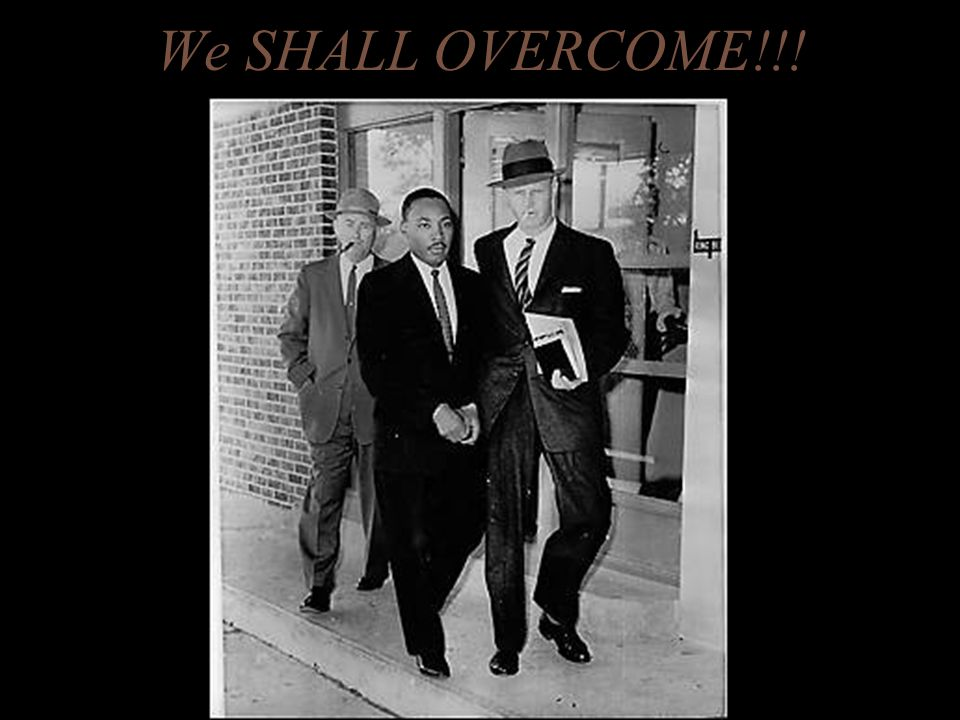We SHALL OVERCOME!!!