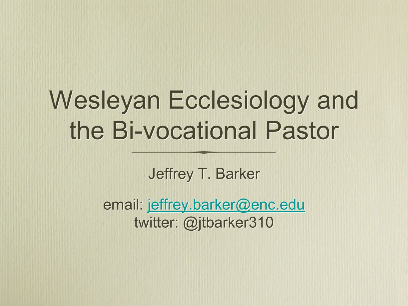 Wesleyan Ecclesiology and the Bi-vocational Pastor Jeffrey T.