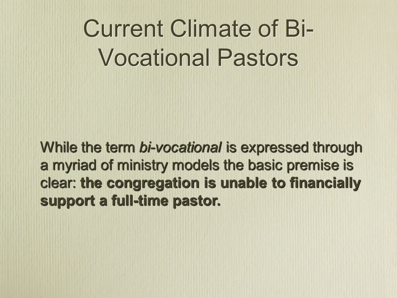 Is bi-vocational anything more than a financial marker placed upon the pastor?