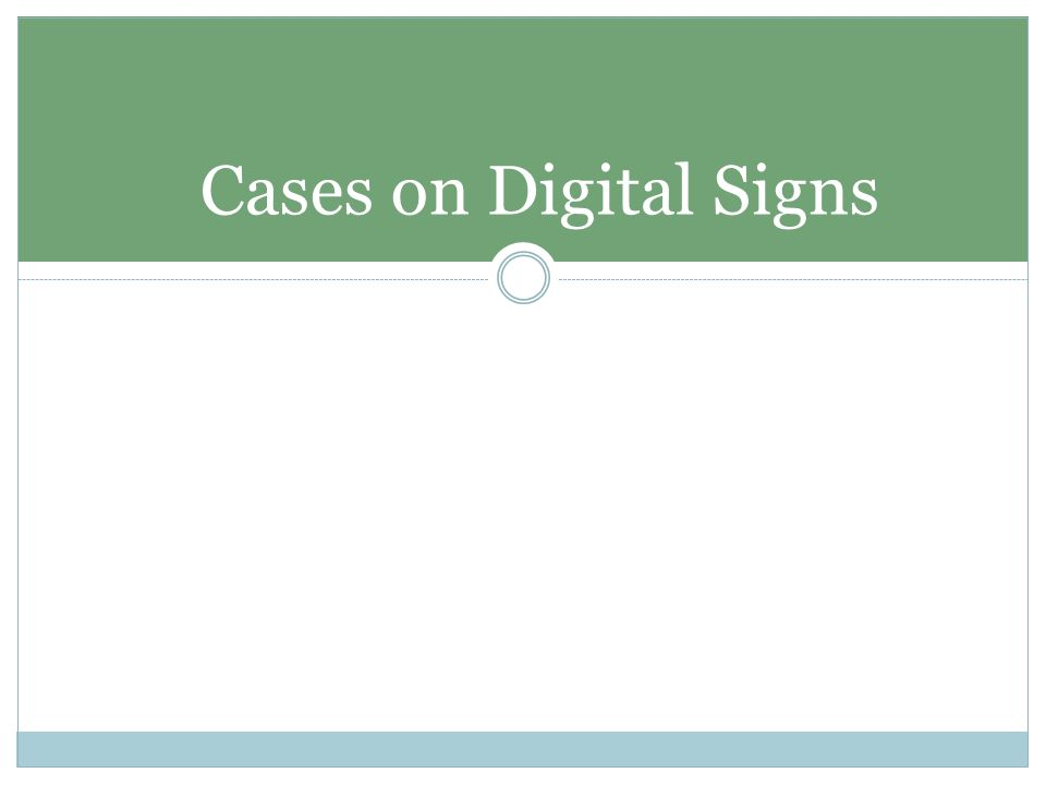 Cases on Digital Signs