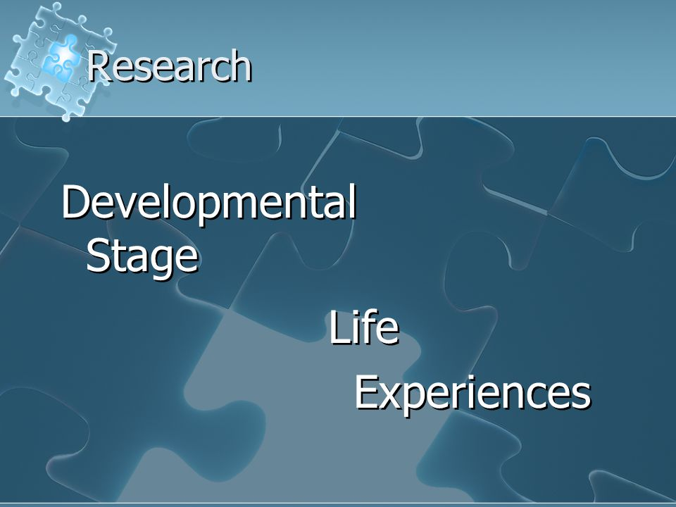 Research Developmental Stage Life Experiences