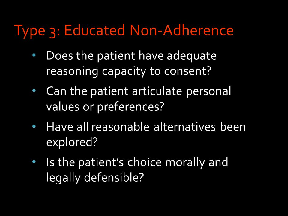 Does the patient have adequate reasoning capacity to consent.