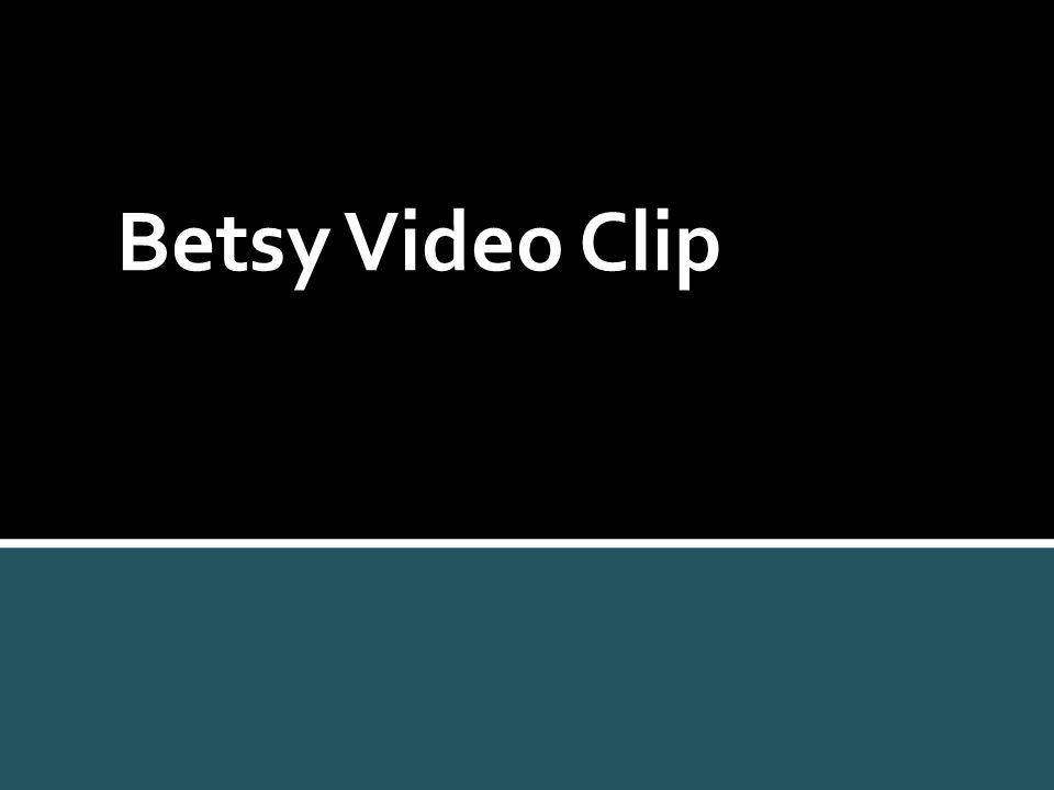 Betsy Video Clip