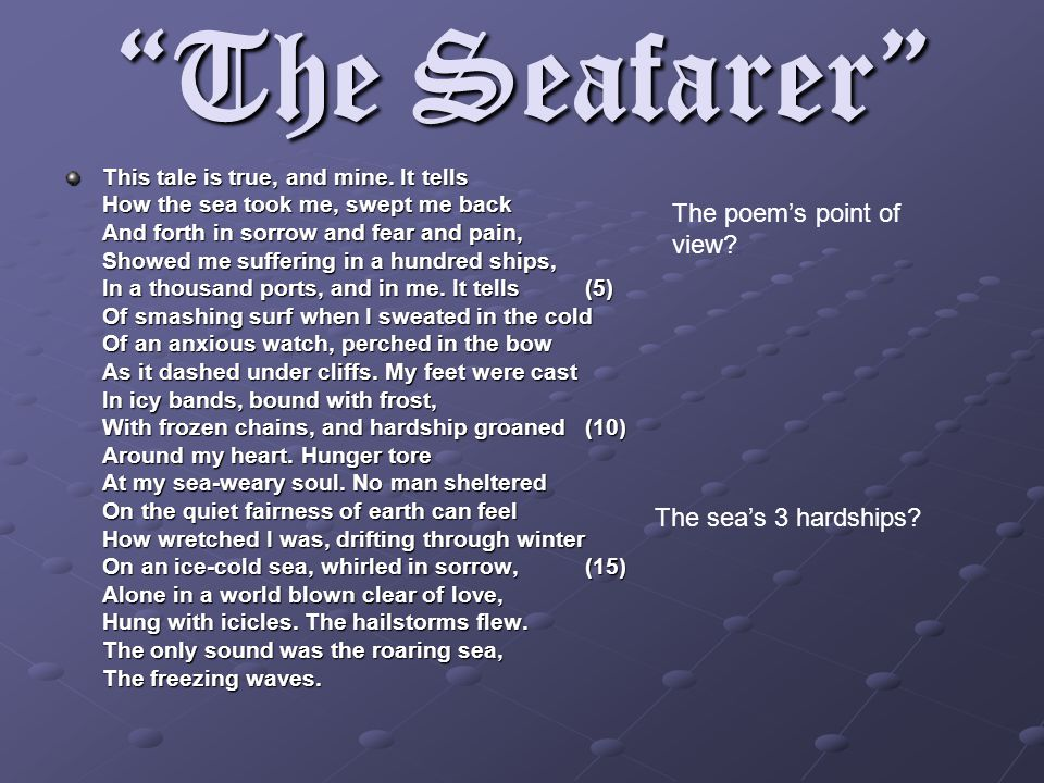 The Seafarer This tale is true, and mine.