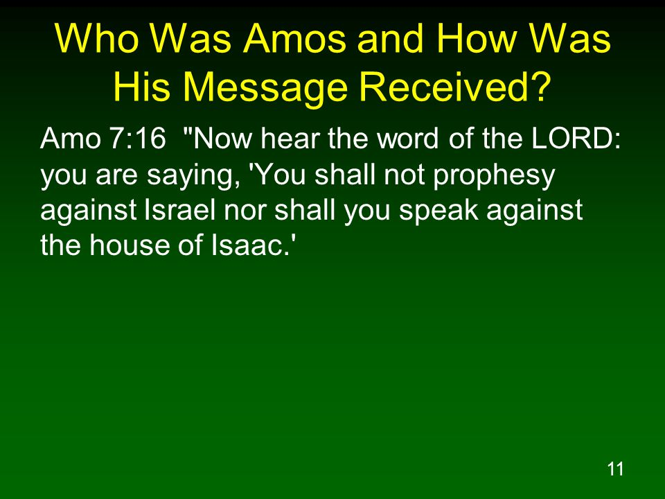 11 Who Was Amos and How Was His Message Received.