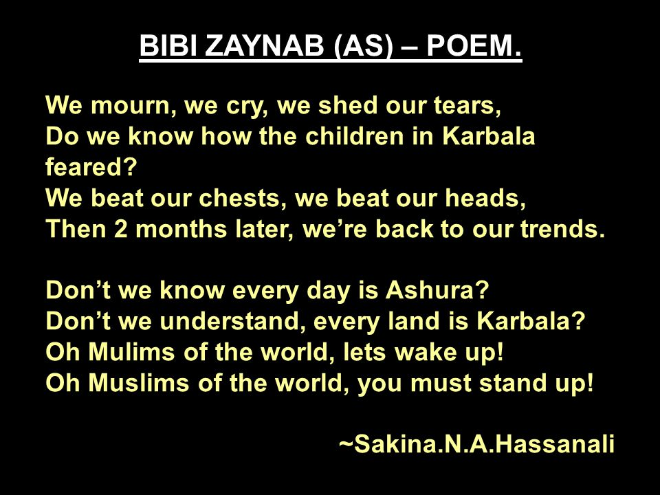 BIBI SAKINA (A.S) Sakina was her name, For whom Hijab was no game.