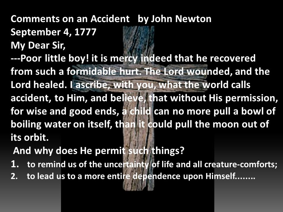 Comments on an Accident by John Newton September 4, 1777 My Dear Sir, ---Poor little boy.