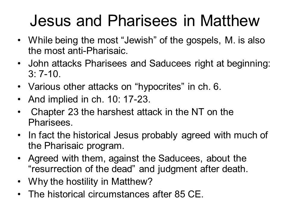 Jesus and Pharisees in Matthew While being the most Jewish of the gospels, M.