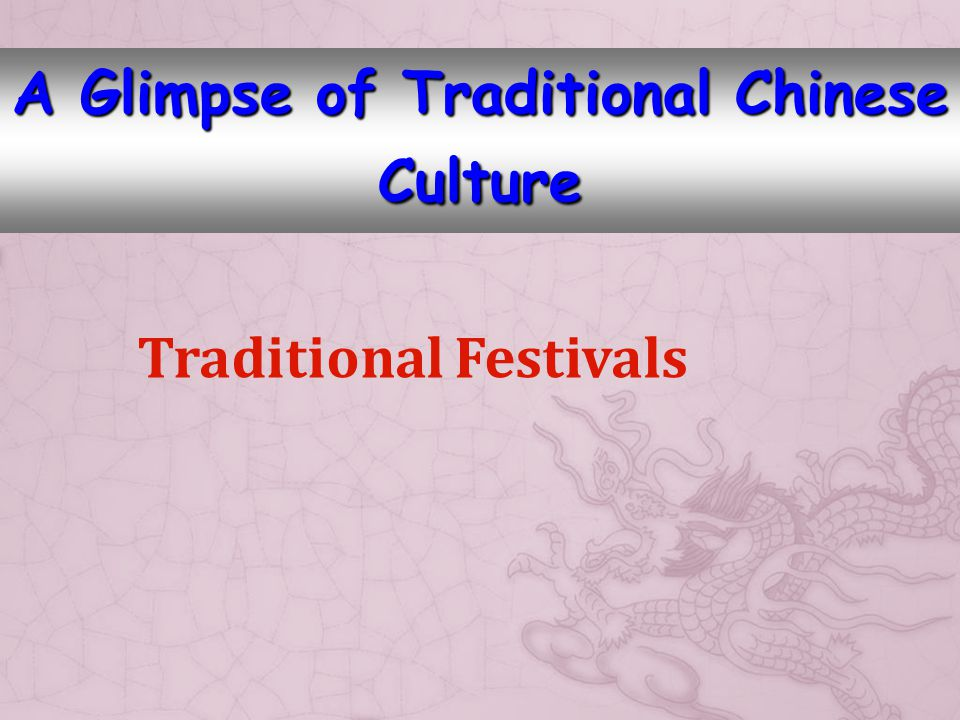 Traditional Festivals A Glimpse of Traditional Chinese Culture