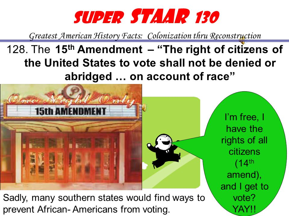 127. The 14 th Amendment – Defined the rights of citizenship & prevented states from interfering with the rights of citizens. This is an important ame