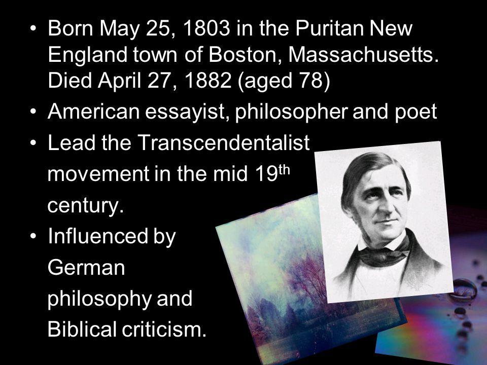 Born May 25, 1803 in the Puritan New England town of Boston, Massachusetts.