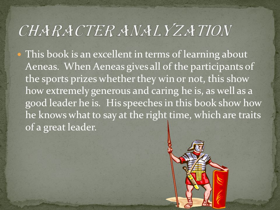 This book is an excellent in terms of learning about Aeneas.