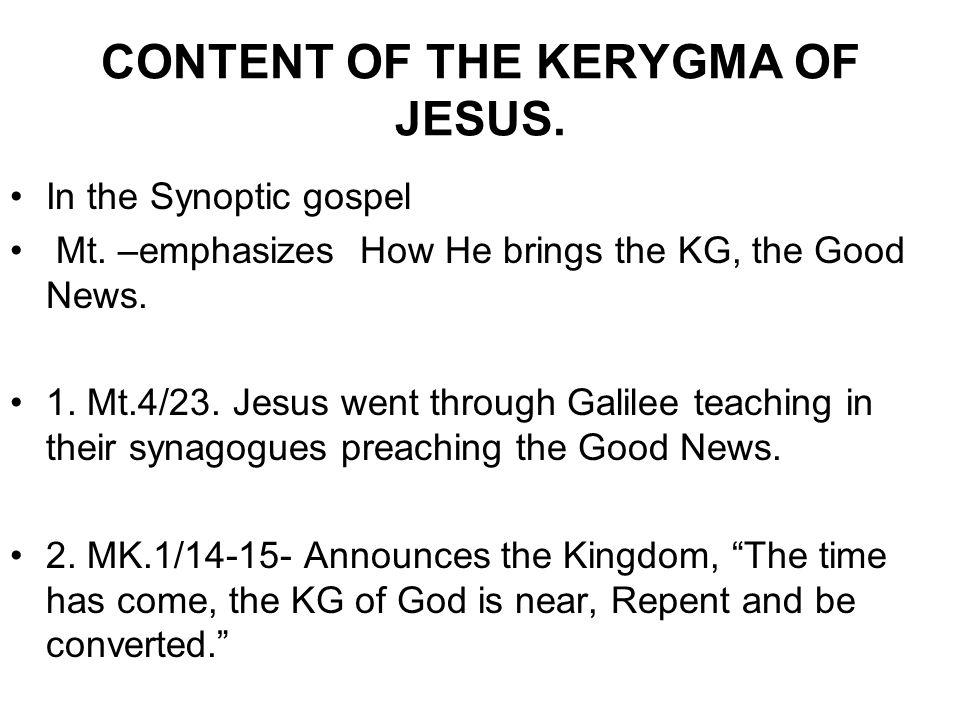 CONTENT OF THE KERYGMA OF JESUS.1.LK4/43, Underlines the necessity of Kerygma.