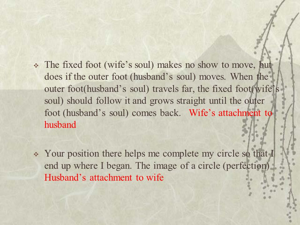  The fixed foot (wife's soul) makes no show to move, but does if the outer foot (husband's soul) moves. When the outer foot(husband's soul) travels f