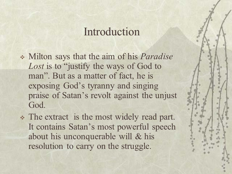 """ Milton says that the aim of his Paradise Lost is to """"justify the ways of God to man"""". But as a matter of fact, he is exposing God's tyranny and sing"""