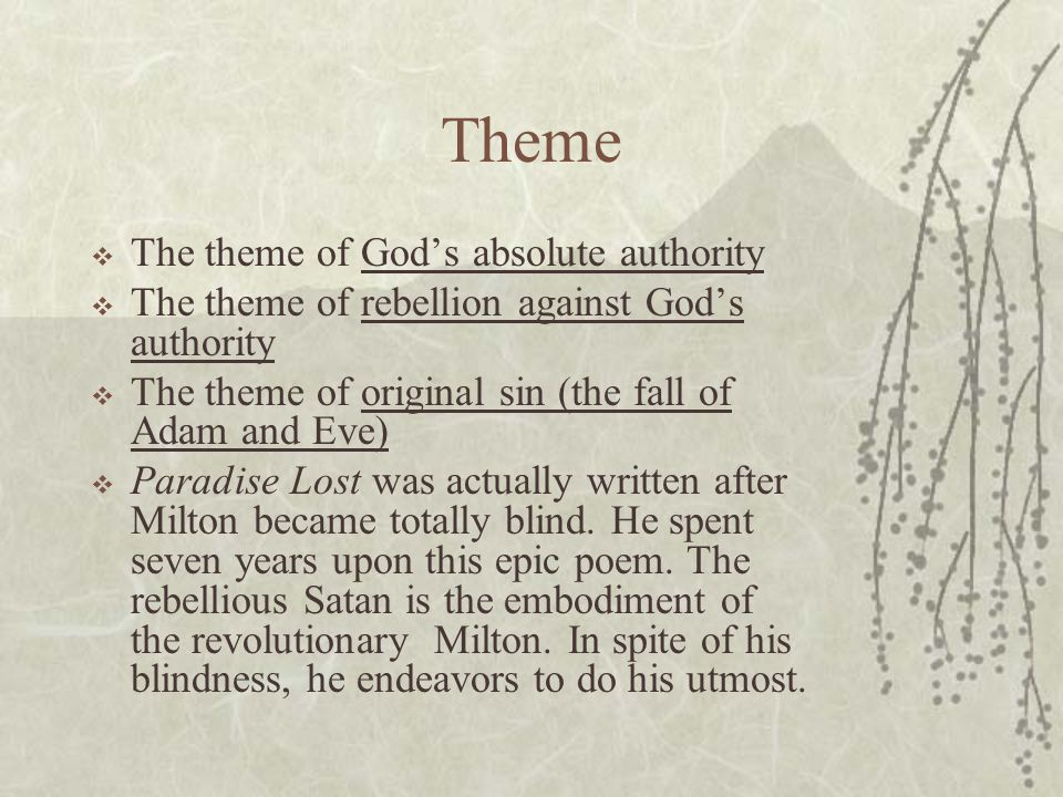 Theme  The theme of God's absolute authority  The theme of rebellion against God's authority  The theme of original sin (the fall of Adam and Eve)