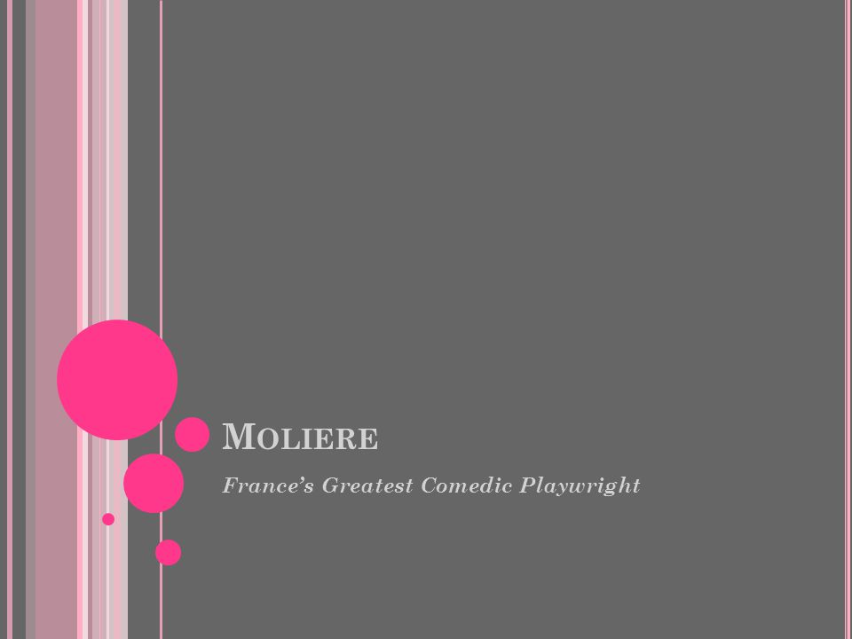 M OLIERE France's Greatest Comedic Playwright