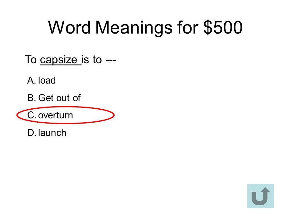 Word Meanings for $400 Accuse means --- A.honor B.question C.blame D.reward