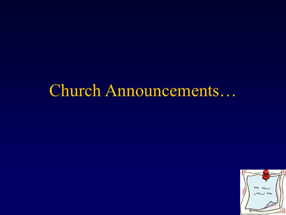 Church Announcements…
