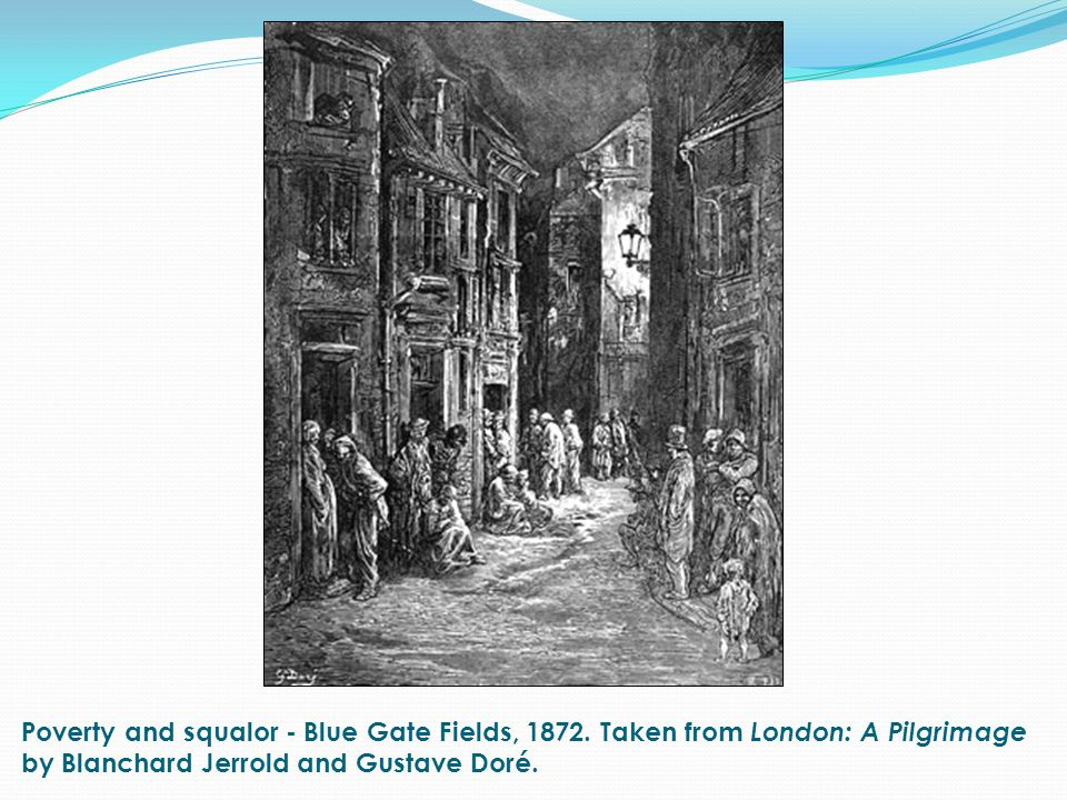 Poverty and squalor - Blue Gate Fields, 1872.