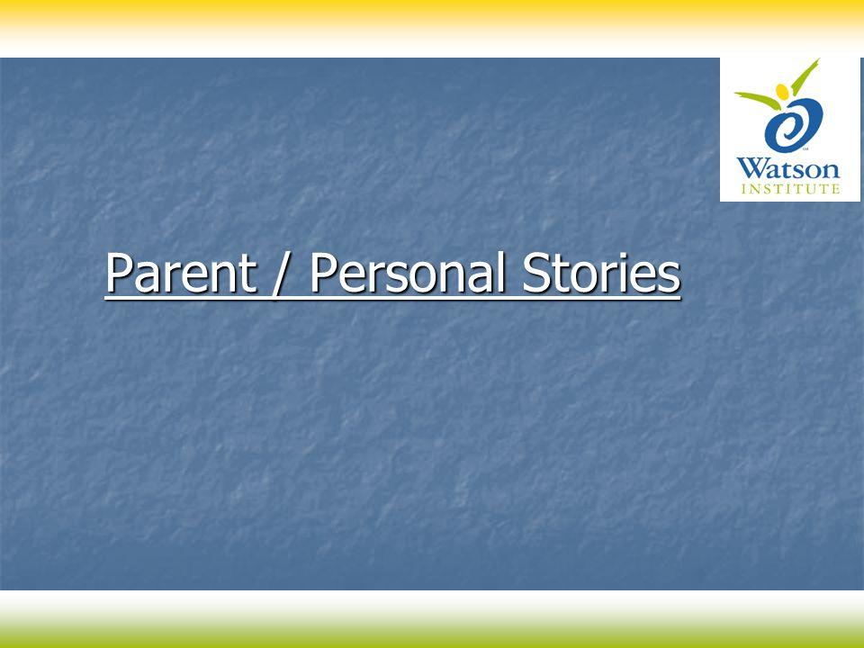 Parent / Personal Stories