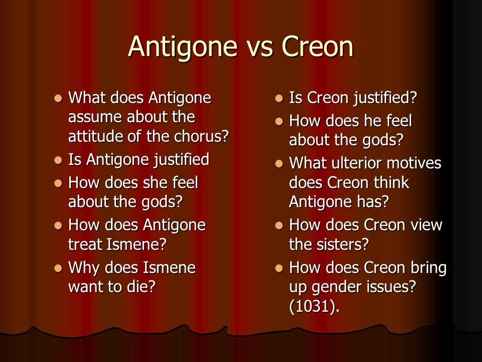 Antigone vs Creon What does Antigone assume about the attitude of the chorus.