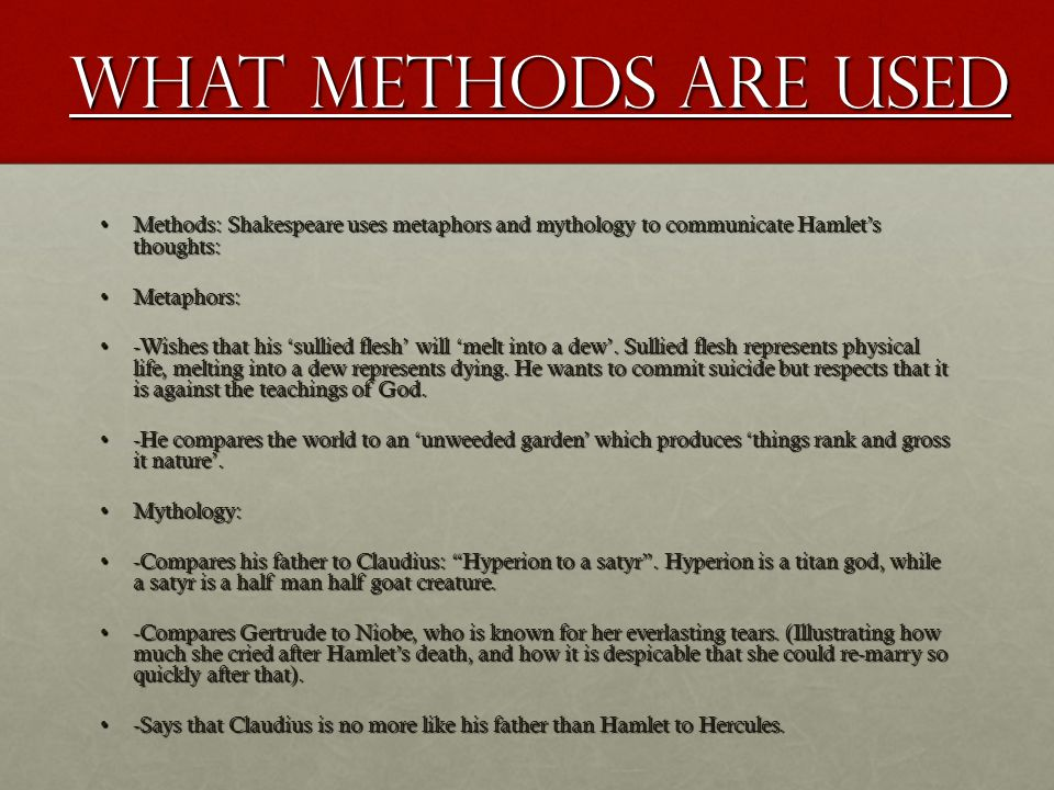 What methods are used Methods: Shakespeare uses metaphors and mythology to communicate Hamlet's thoughts:Methods: Shakespeare uses metaphors and mytho