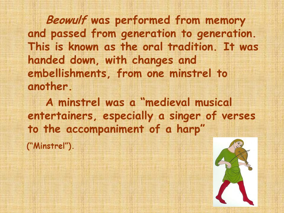 Beowulf was performed from memory and passed from generation to generation.