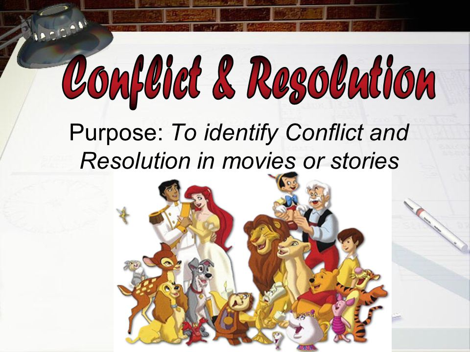 Purpose: To identify Conflict and Resolution in movies or stories