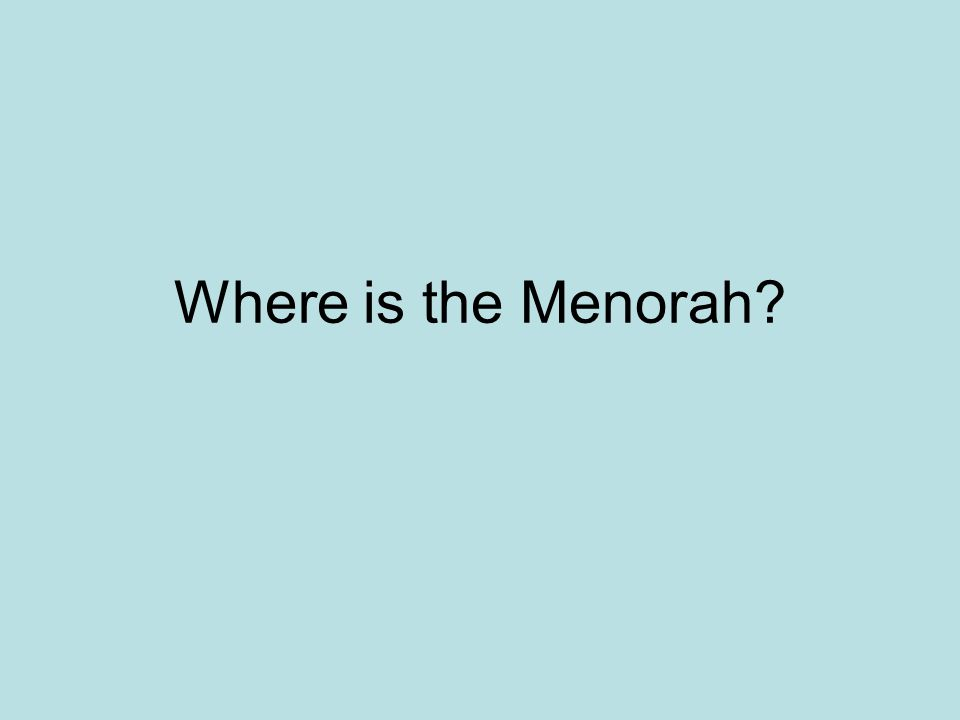 Where is the Menorah?