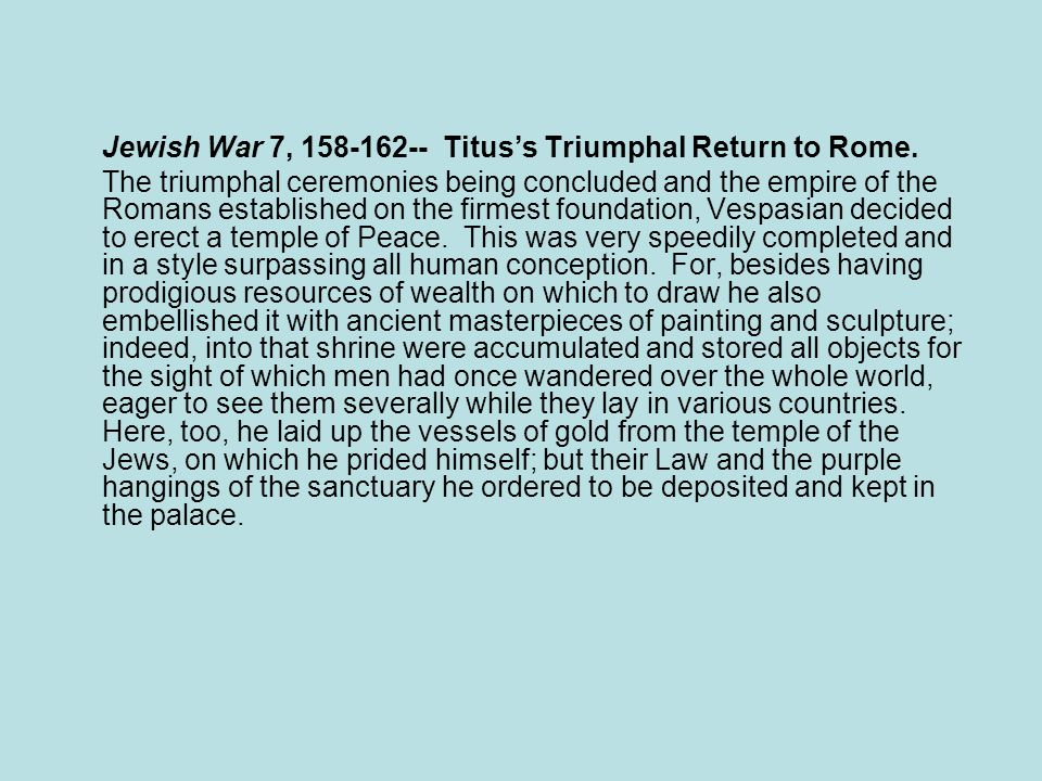 Jewish War 7, 158-162-- Titus's Triumphal Return to Rome.