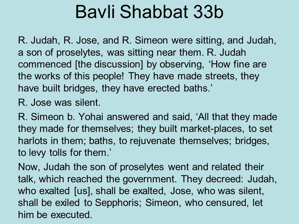Bavli Shabbat 33b R. Judah, R. Jose, and R.