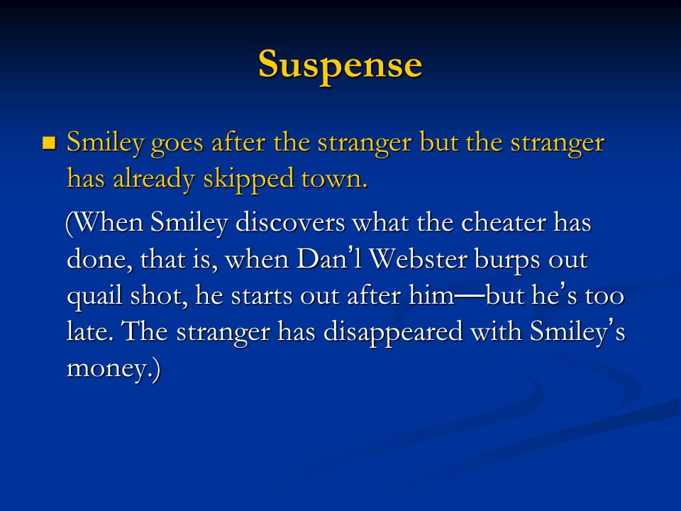 Suspense Smiley goes after the stranger but the stranger has already skipped town. Smiley goes after the stranger but the stranger has already skipped