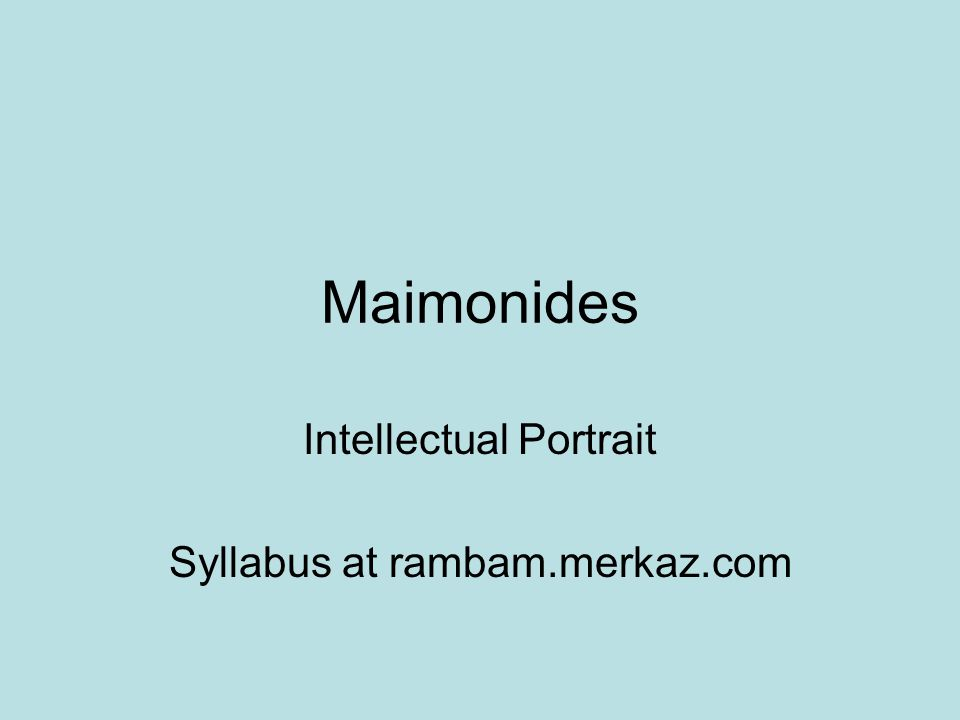 Maimonides Intellectual Portrait Syllabus at rambam.merkaz.com