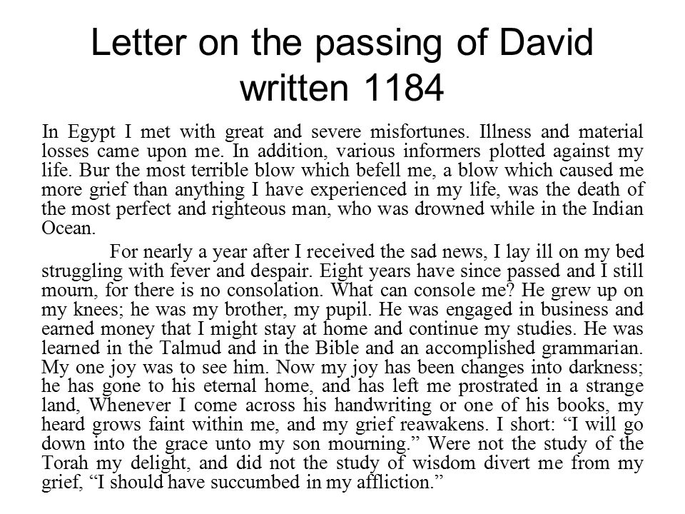 Letter on the passing of David written 1184 In Egypt I met with great and severe misfortunes.