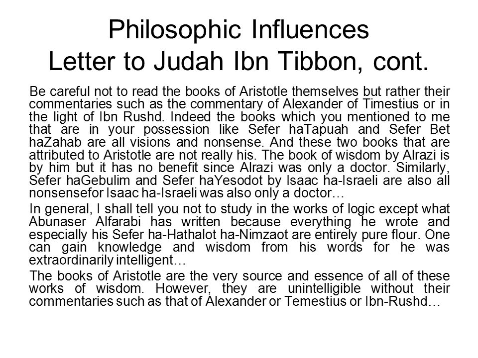 Philosophic Influences Letter to Judah Ibn Tibbon, cont.